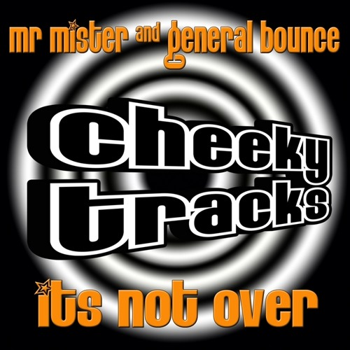 Mr Mister & General Bounce - It's Not Over - OUT NOW