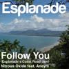 Follow You (Esplanade's Coast Road Jam) - Nitrous Oxide feat. Aneym