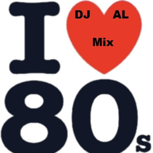 I LOVE the 80's Mix by DJAL805 | DJAL805 | Free Listening on