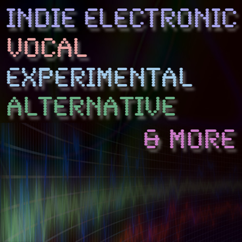 Indie Electronic - Vocal - Experimental - Alternative.