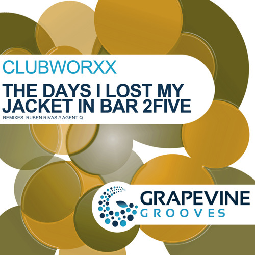 Clubworxx - The Days I Lost My Jacket in Bar 2Five - OUT NOW