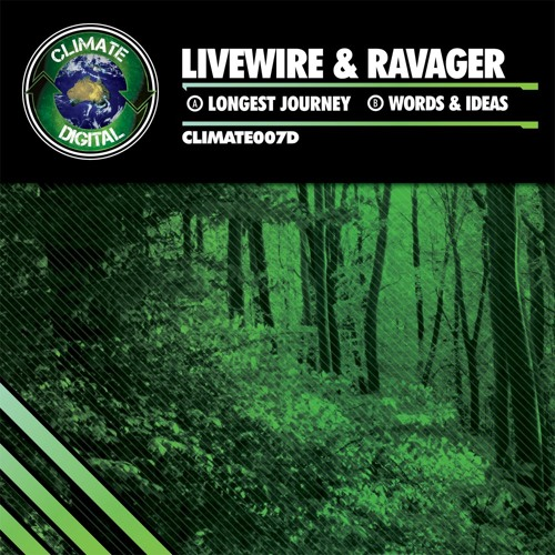 CLIMATE007D - Livewire & Ravager - Longest Journey / Words & Ideas