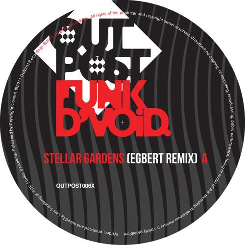 OUTPOST006X - Funk D'Void 'Stellar Gardens' (Egbert Remix)***out now!***