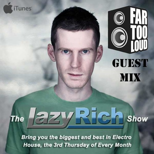 Far Too Loud - Guest Mix for the Lazy Rich show May 2011