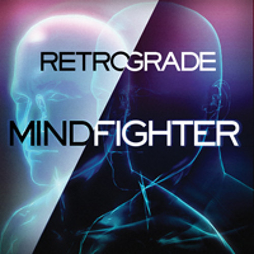 Retro/Grade - Mindfighter (Blue Satellite Remix)