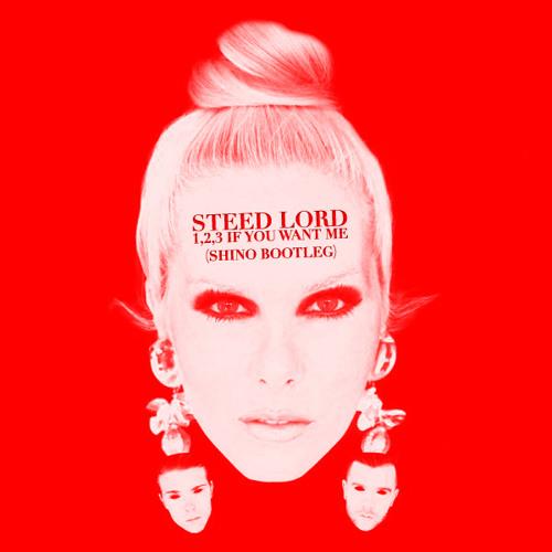 Steed Lord - 1,2,3 (If You Want Me) (Shin0 Bootleg)