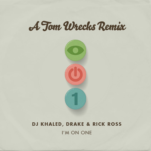 DJ Khaled + Drake + Rick Ross - I'm On One (TOM WRECKS REMIX) (2011)
