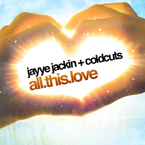 Jayye Jackin & ColdCuts - All This Love