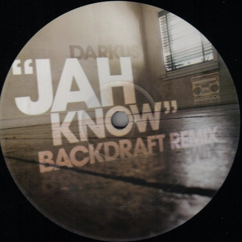 Darkus - Jah Know (Backdraft rmx)