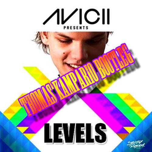 Avicii - Levels (Thomas Kampario Bootleg)