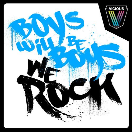 Boys will be Boys - We Rock (Original Mix)