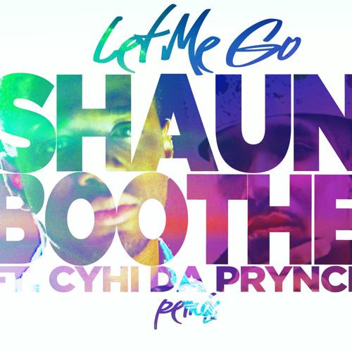 Let Me Go (Remix) ft. Cyhi da Prynce