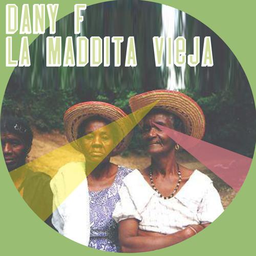 Dany F - La Maddita Vieja