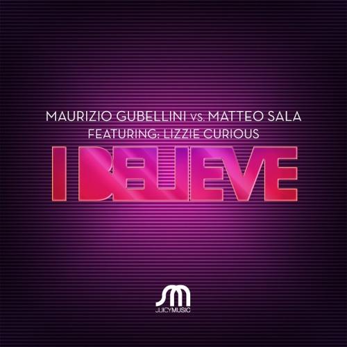 Maurizio Gubellini vs Matteo Sala ft Lizzie Curious - I Believe (Chriss Ortega Remix)