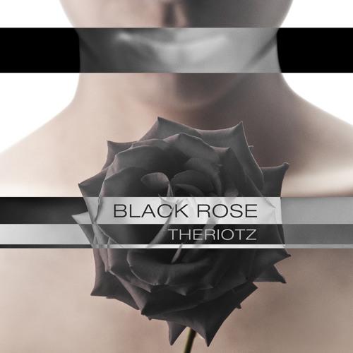 THERIOTZ-BLACK ROSE FEAT.XANEXX (ORIGINAL MIX)