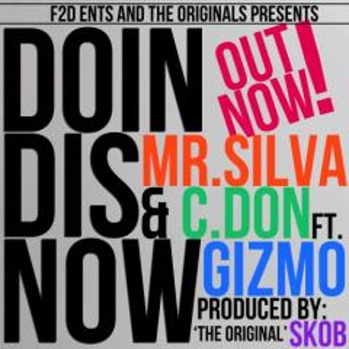 (Razzler Man Remix) Mr Silva & C.don ft Gizmo - Doin Dis Now