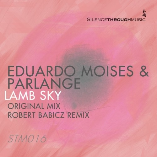Euardo Moises + Parlange :: Lamb Sky [Robert Babicz Remix] OUT NOW!