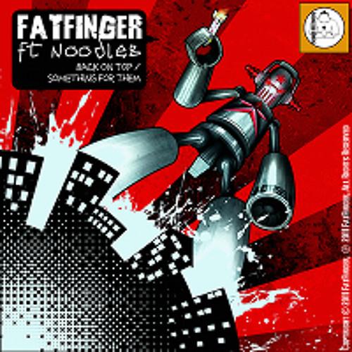 FatFinger Ft Noodlez - Back On Top (StefM Remix)