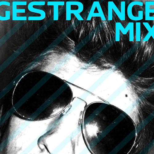 GESTRANGE MIX (JULY 2011) [ELECTRO//TECHNO//RAVE//FUNKY] [320kbit/s DOWNLOAD]