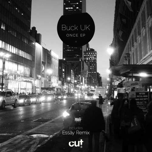 CUT003 Buck UK - Once EP (preview)