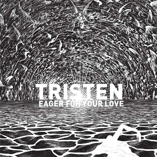 Tristen - Eager For Your Love