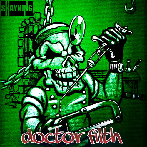 Shayning - Doctor Filth