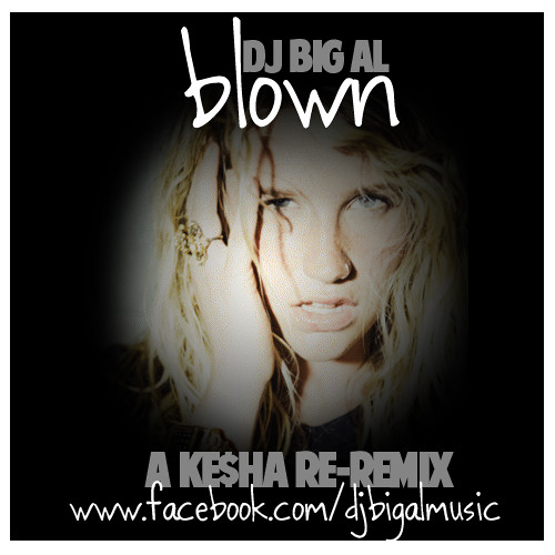 Blown - DJ Big Al