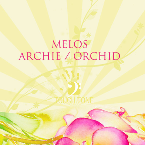 Melos - Orchid [Touch Tone]