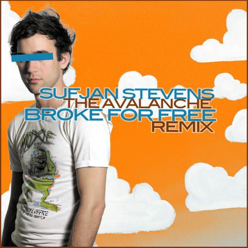 Sufjan Stevens -The Avalanche (BrokeForFree Flip)