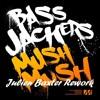 Bassjackers - Mush Mush (Julien Baxter Rework)