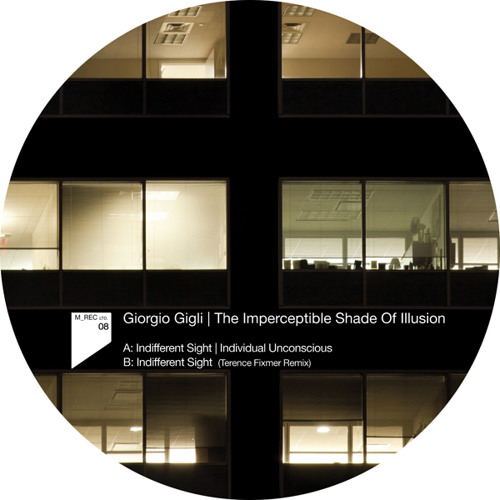 Giorgio Gigli - Indifferent Sight (Terence Fixmer Remix)
