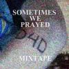 Drugs for Drunks-Sometimes We Prayed Mixtape