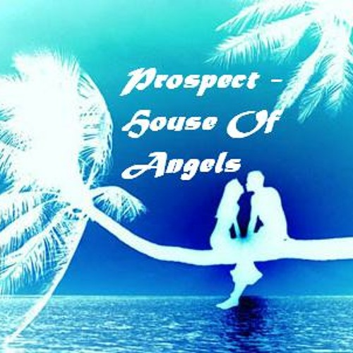 Prospect - House Of Angels Dubstep