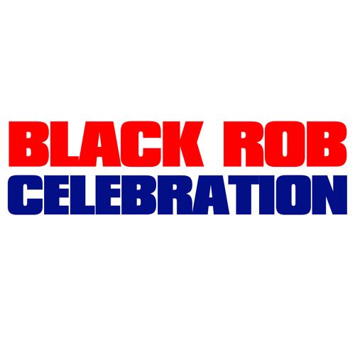 "Black Rob ""Celebration"""