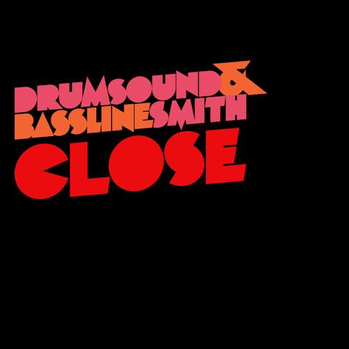 Drumsound & Bassline Smith Close