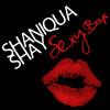 Shaniqua Shay - Sexy Boys