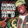 BADMAN FORWARD, BADMAN PULL UP ( METEORITE REMIX) 2011