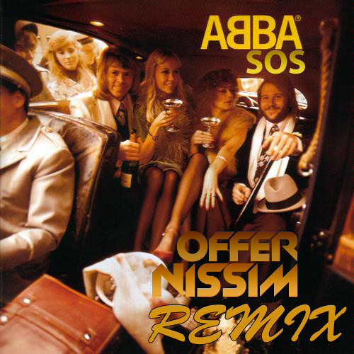 ABBA - SOS  ( Offer Nissim Remix )