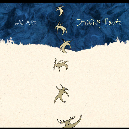 Digging Roots - We Are