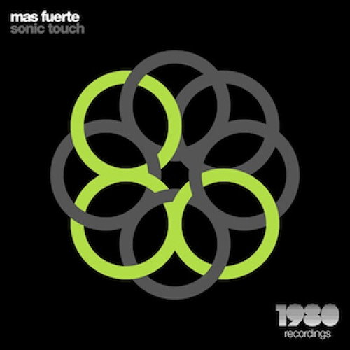 Sonic Touch - Mas Fuerte (Original Mix) // 1980 Recordings - COMING SOON