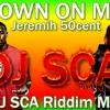 Dj SCA MIX Down On Me - Jeremih 50cent (Dancehall)