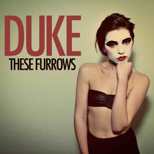 These Furrows - Duke (High Rankin Remix) FREE DOWNLOAD