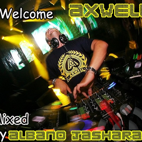 Welcome Axwell The King - Mixed By Albano Jasharaj