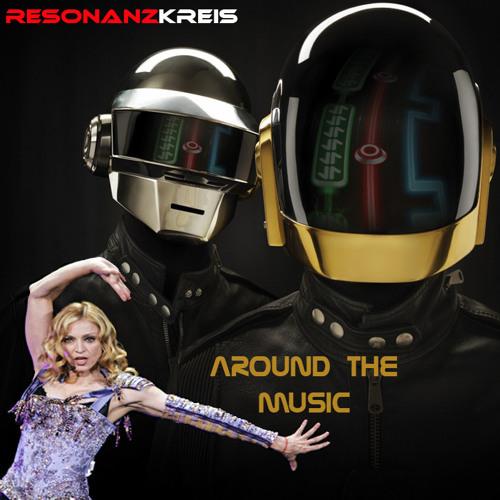 Around the music (Madonna-Daft Punk) - Mashup by Resonanz Kreis
