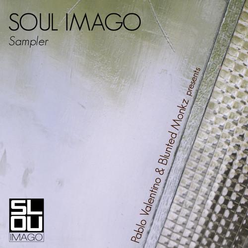 Pablo Valentino & Blunted Monkz presents Soul Imago Sampler 01