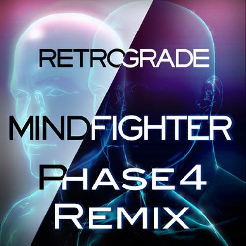 Retro/Grade - Mindfighter (Phase 4 Remix)