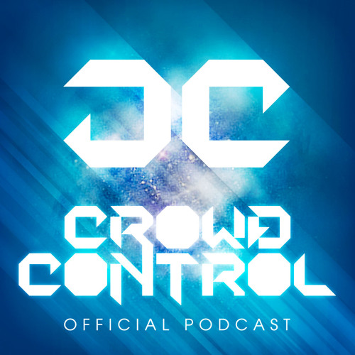 Crowd Control Podcast #6 (Mix by: Vato Gonzalez)
