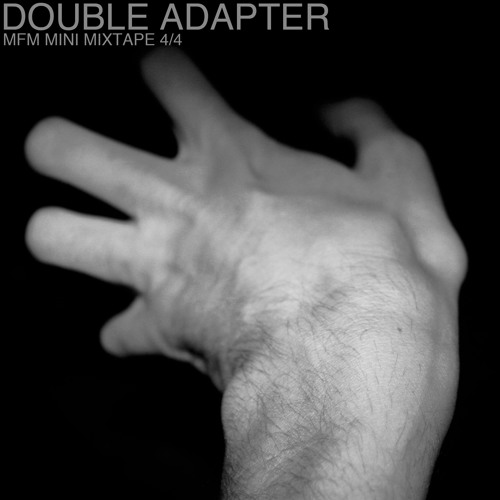 Double Adapter MFM Mini Mixtape 4 of 4