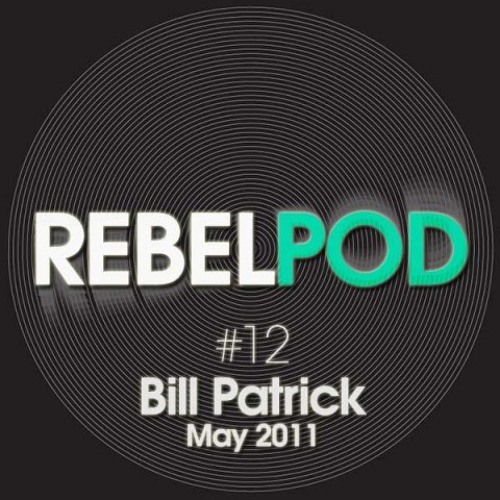 Bill Patrick RebelPod 12
