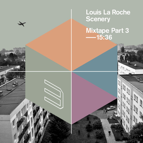 Louis La Roche - Scenery Mixtape Part 3
